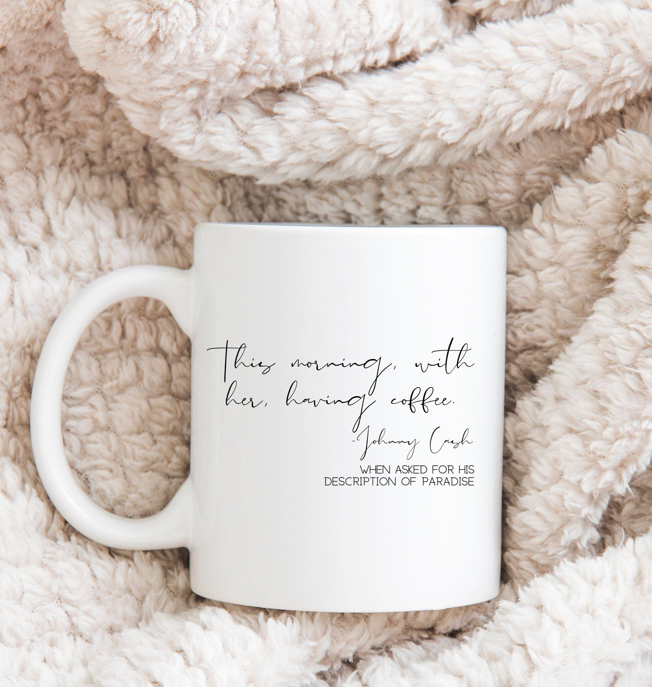 This Morning With Her Having Coffee, Johnny Cash Quote