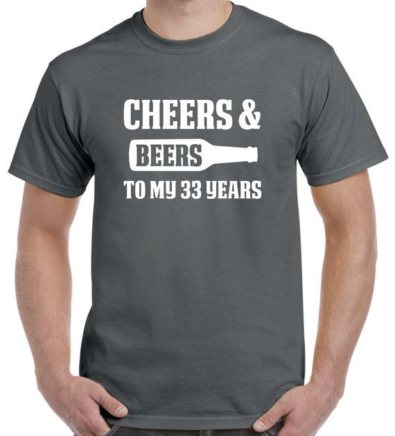 33rd Birthday Gift Cheers And Beers To My 33 Years Old Shirt For Him Or Her