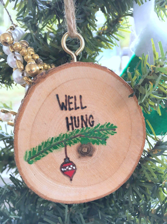 Wooden Ornament Rustic Christmas Decor Wood Burned Well Hung Funny Vulgar Naughty Joke By Christmas Decorations Rustic Wooden Ornaments Rustic Christmas