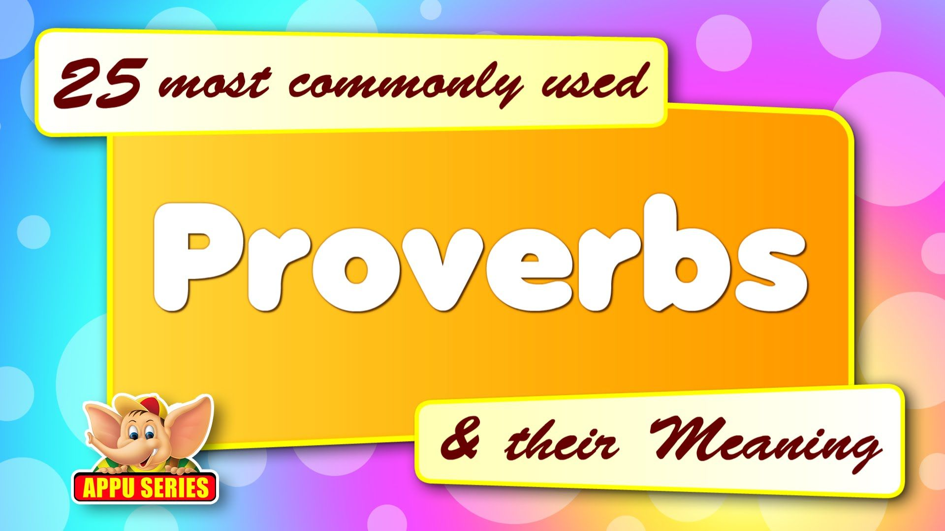 25 Most Commonly Used Proverbs And Their Meaning