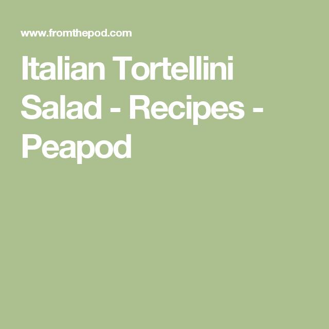 Italian Tortellini Salad - Recipes - Peapod