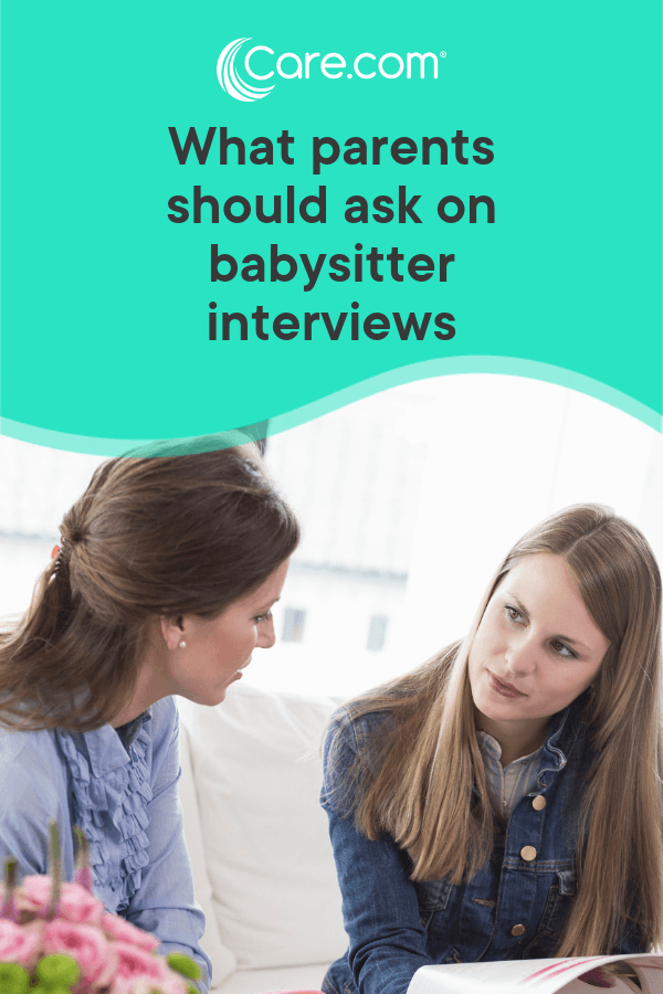 interviewing babysitters  here u2019s what every parent needs