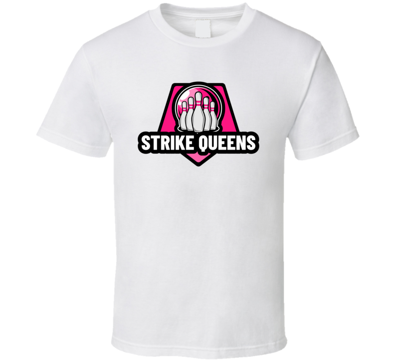 6f2e8ea85 Strike Queens Funny Bowling Team Group Matching T Shirt | Sports ...