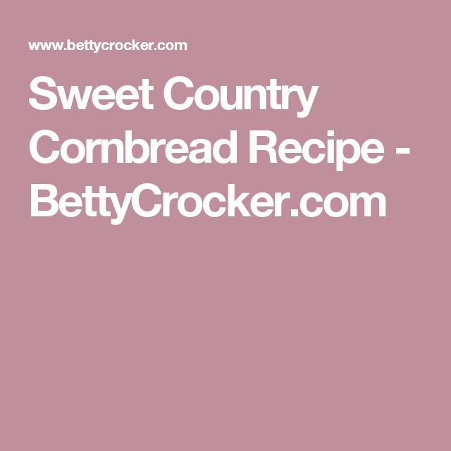 Sweet Country Cornbread  Recipe - BettyCrocker.com