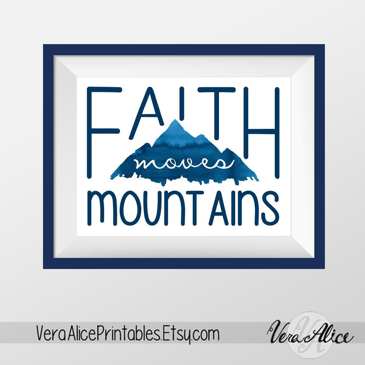 Faith Moves Mountains Wall Art Printable - Religious Christian Wall Art Inspirational Print Mountain Art Art PDF Art Instant Download