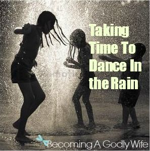 Taking Time To Dance In The Rain