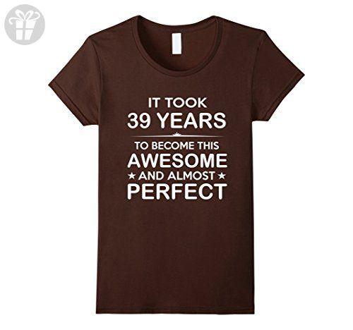 Womens Thirty Nine 39 Year Old 39th Birthday Gift Ideas Her Him Medium Brown