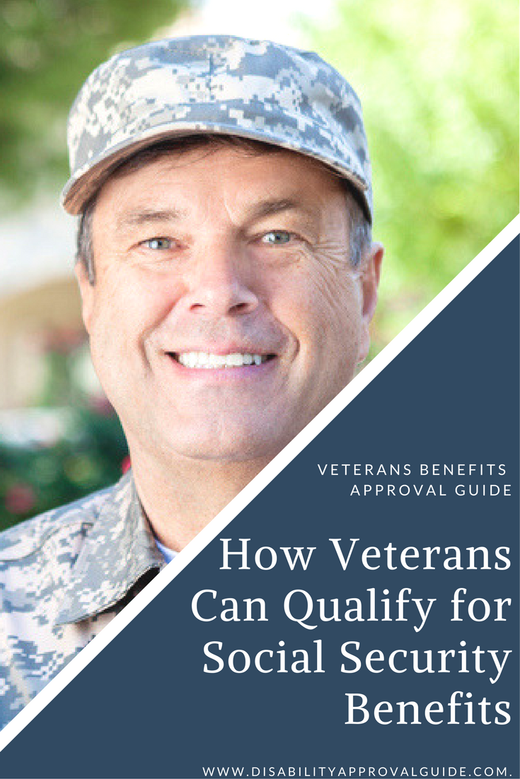 How Disabled Veterans Can Qualify For Ssd Benefits Social Security Benefits Retirement Social Security Disability Veteran