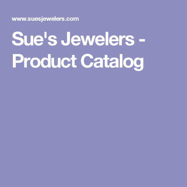 Sue's Jewelers - Product Catalog