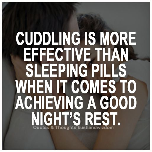 Cuddling Love Quotes: :) Cuddling Is More Effective Than Sleeping Pills When It