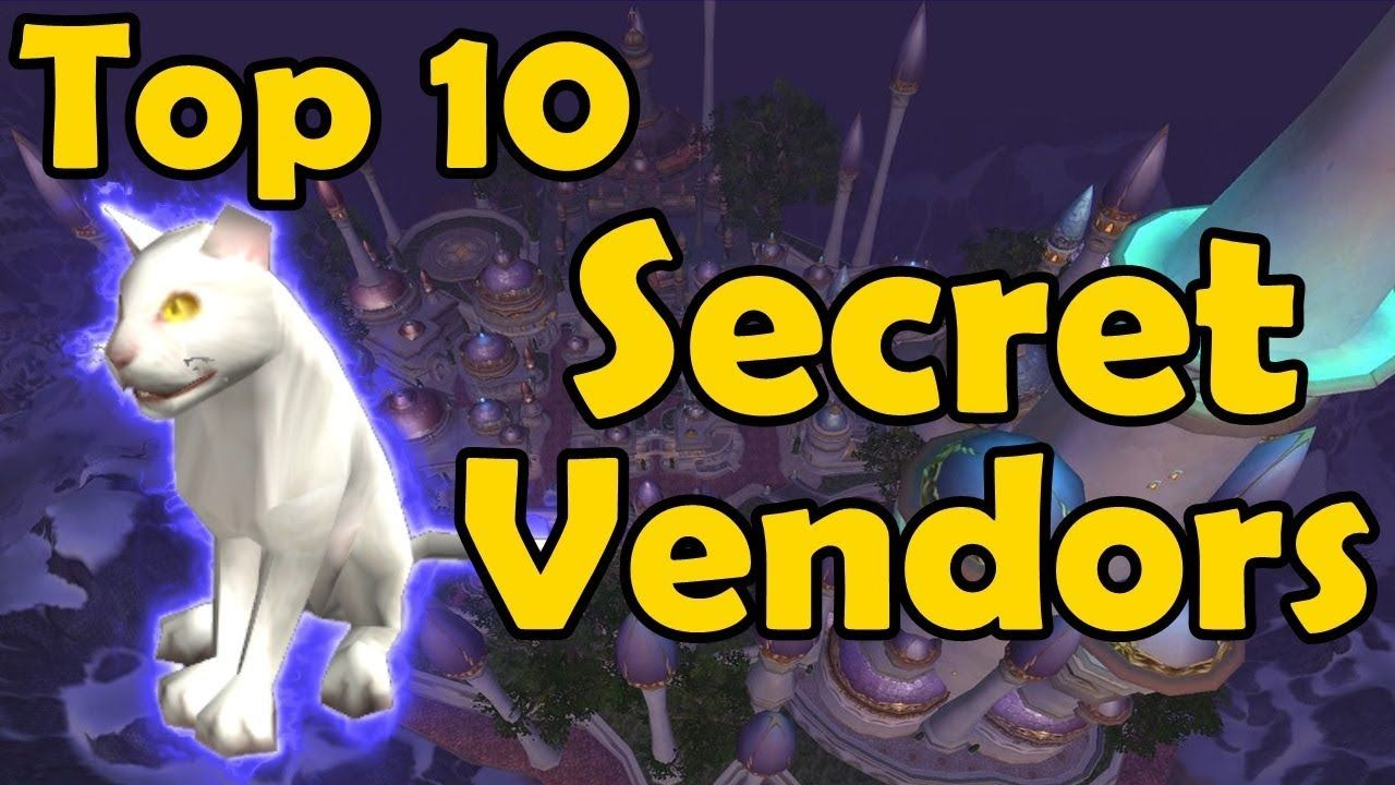 Top 10 Secret Vendors In Wow World Of Warcraft Warcraft Things To Sell