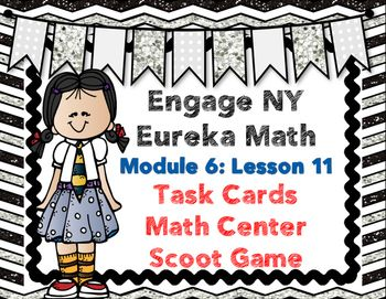 Use these to review your lesson or give extra practice!16 Task Cards for Early Finishers, Math Center, OR play them as a whole class with Scoot Game instructions and recording sheet included!Engage NY / Eureka Math is aligned with Common Core.Please download preview to see what is included! **Answer key included!!