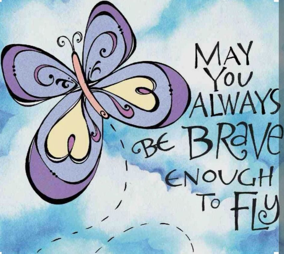 Motivationalmonday May You Always Be Brave Enough To Fly Butterfly Quotes Inspirational Quotes Butterfly