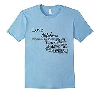 Amazon.com: I Love The State Of Oklahoma T-Shirt With Cities: Clothing