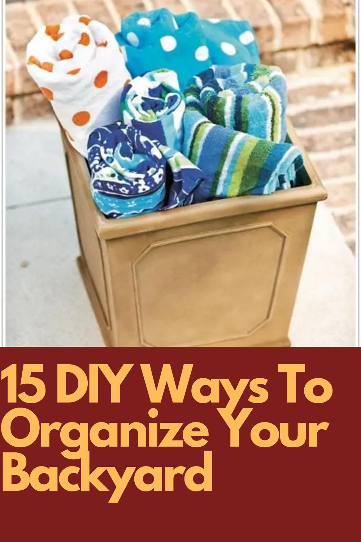 15 Diy Ways To Brilliantly Organize Your Backyard And Make All Your Neighbors Jealous In 2020 15 Diy Diy Backyard