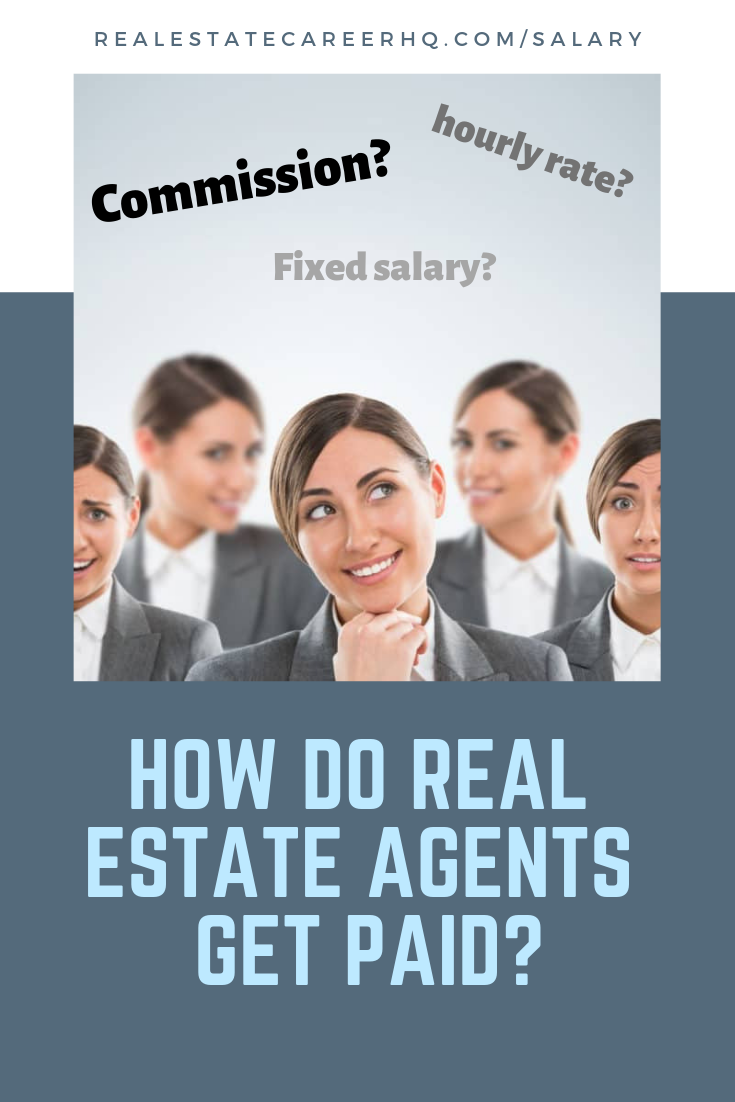How Do Real Estate Agents Get Paid Real Estate Agent Real Estate Real Estate Salesperson