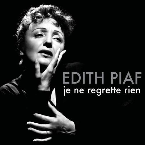 Edith Piaf Non Je Ne Regrette Rien French Songs Edith Piaf Songs