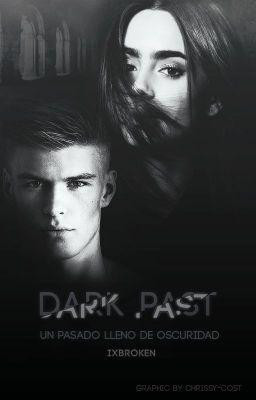 Dark Past. Un pasado lleno de oscuridad. - Capítulo 1. #wattpad #misterio-suspenso-romántico-juvenil