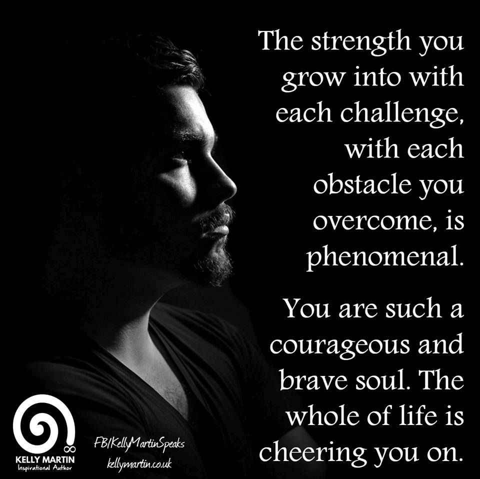 Overcoming Obstacles Quotes The Strength You Grow Into With Each Challenge With Each Obstacle