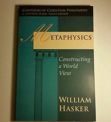 Metaphysics Constructing A World View Christian Philosophy God Hasker Trade Pape Metaphysics World View Philosophy