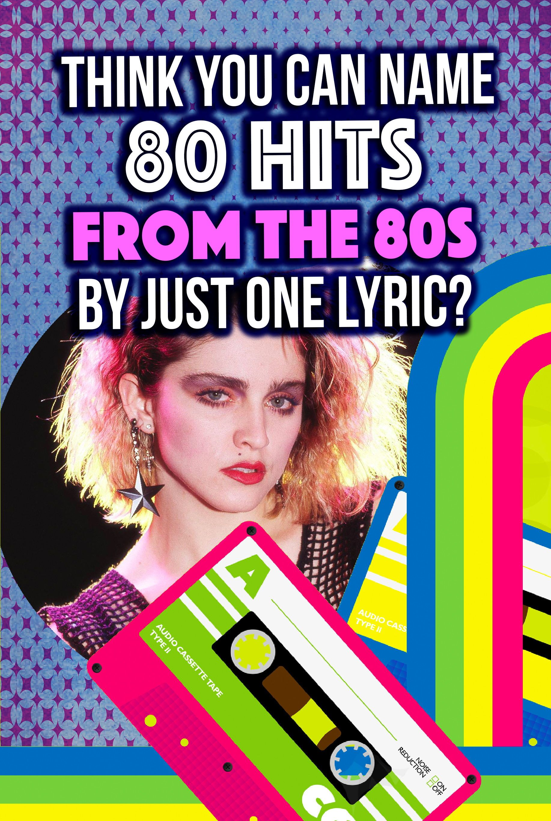 Quiz: Think You Can Name 80 Hits From The 80s By Just One