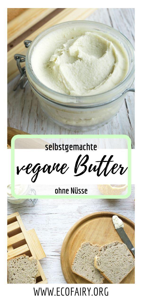 vegane Butter / Margarine einfach selber machen - plastikfrei und mit natürlichen Zutaten (Vegan, Glutenfrei, ohne Nüsse) — EcoFairy - Blog über Nachhaltigkeit und plastikfrei leben ohne Unverpackt Laden