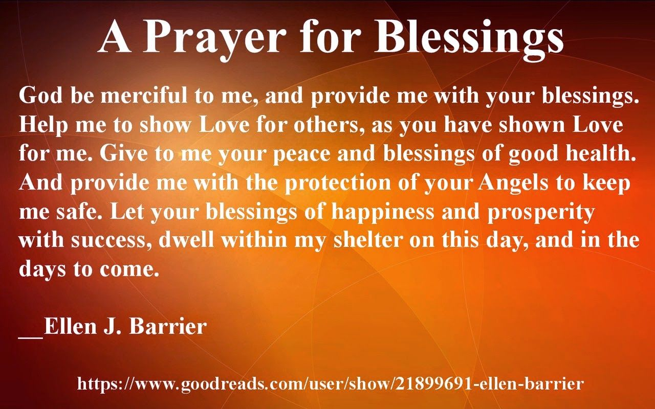 prayer A Prayer for Blessings God be merciful to me, and