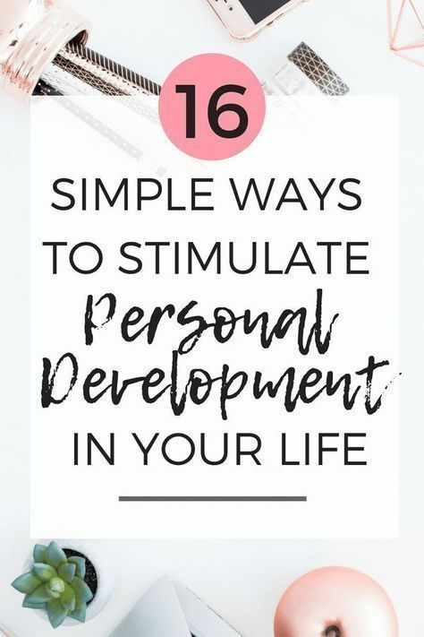 16 Simple Ways to Stimulate Personal Development in Your Life - Adjusting to Adulthood