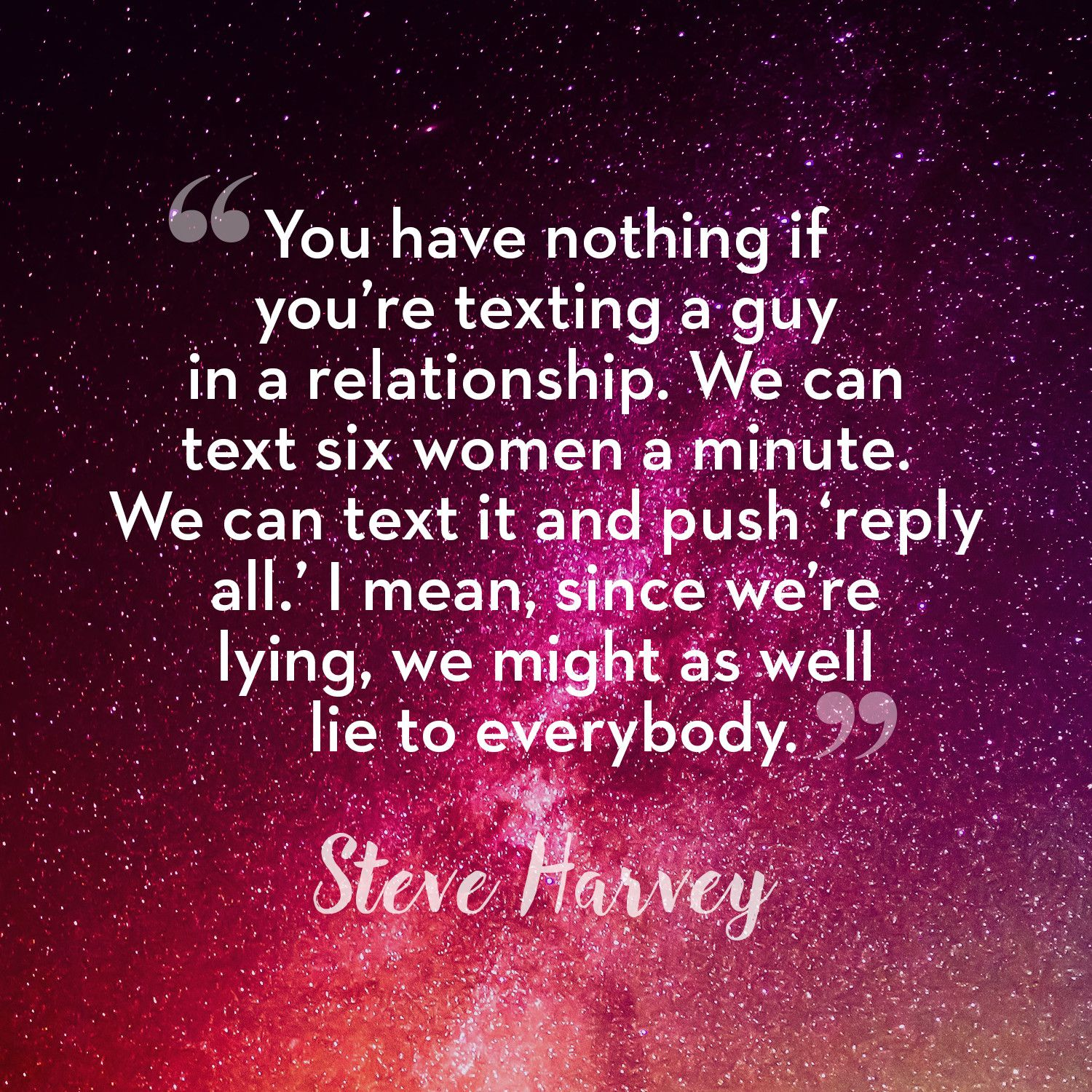 Relationship Quotes For Women: 50 Times Steve Harvey Reminded Us To Raise Our