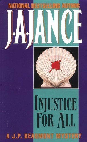 Injustice For All: Jance, J A