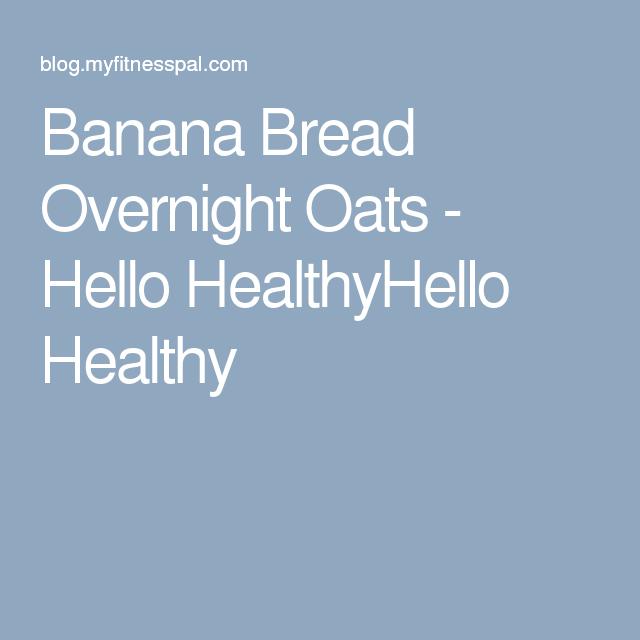 Banana Bread Overnight Oats - Hello HealthyHello Healthy