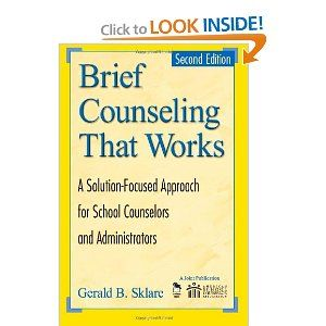 Brief Counseling That Works: A Solution-Focused Approach for School Counselors and Administrators, 2nd Edition: Gerald B. Sklare: 9781412904582: Amazon.com: Books
