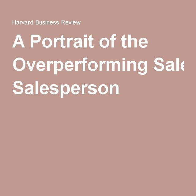 A Portrait Of The Overperforming Salesperson  Portraits
