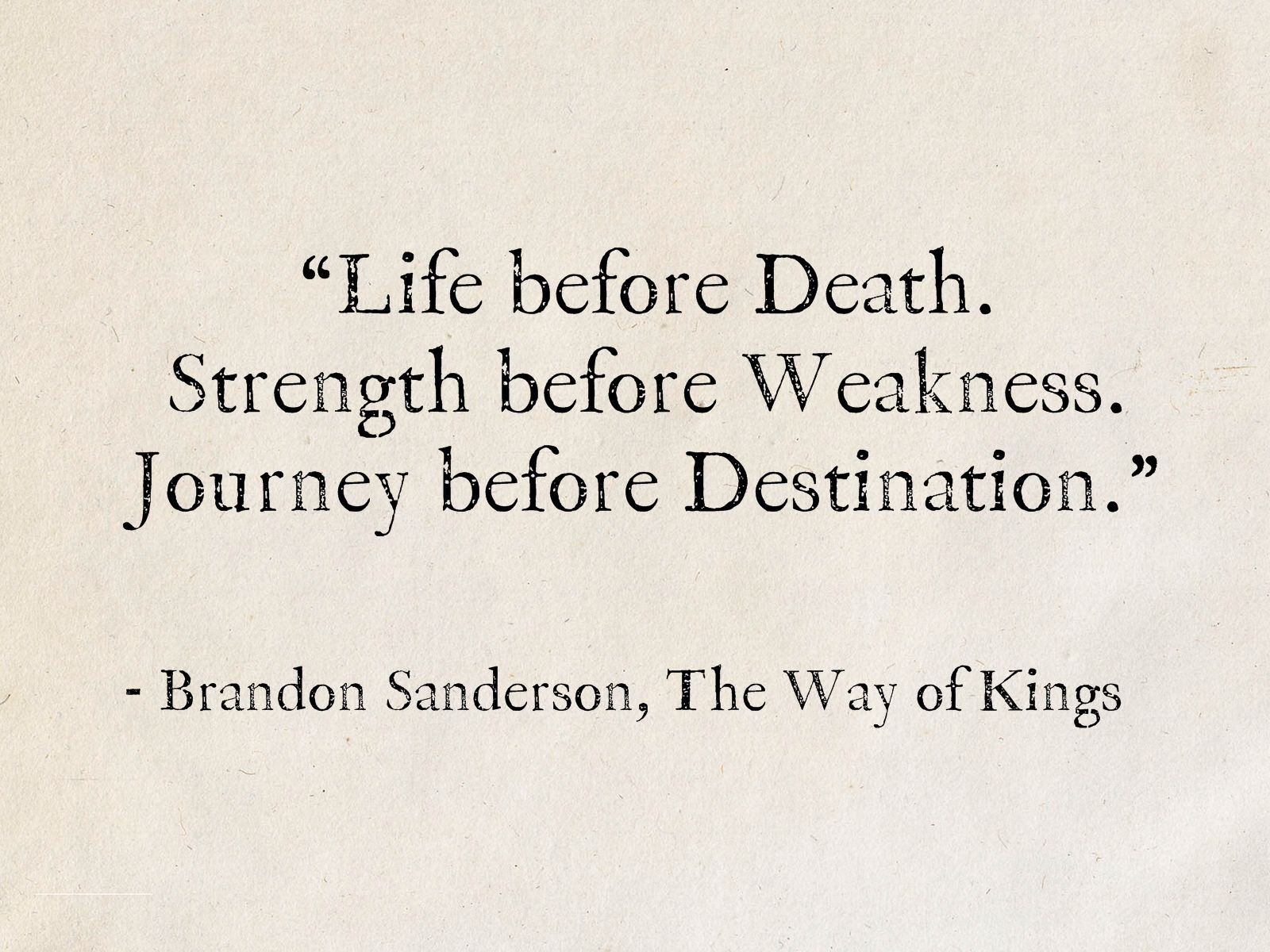 Brandon Sanderson The Way Of Kings The Stormlight Archive Wise Words Quotes King Quotes Greed Quotes