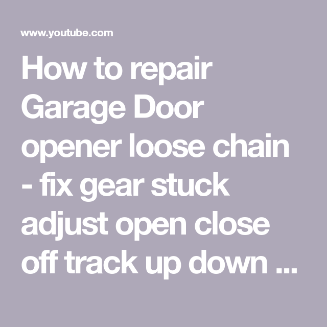 How To Fix Garage Door Opener Chain Off Track Dandk