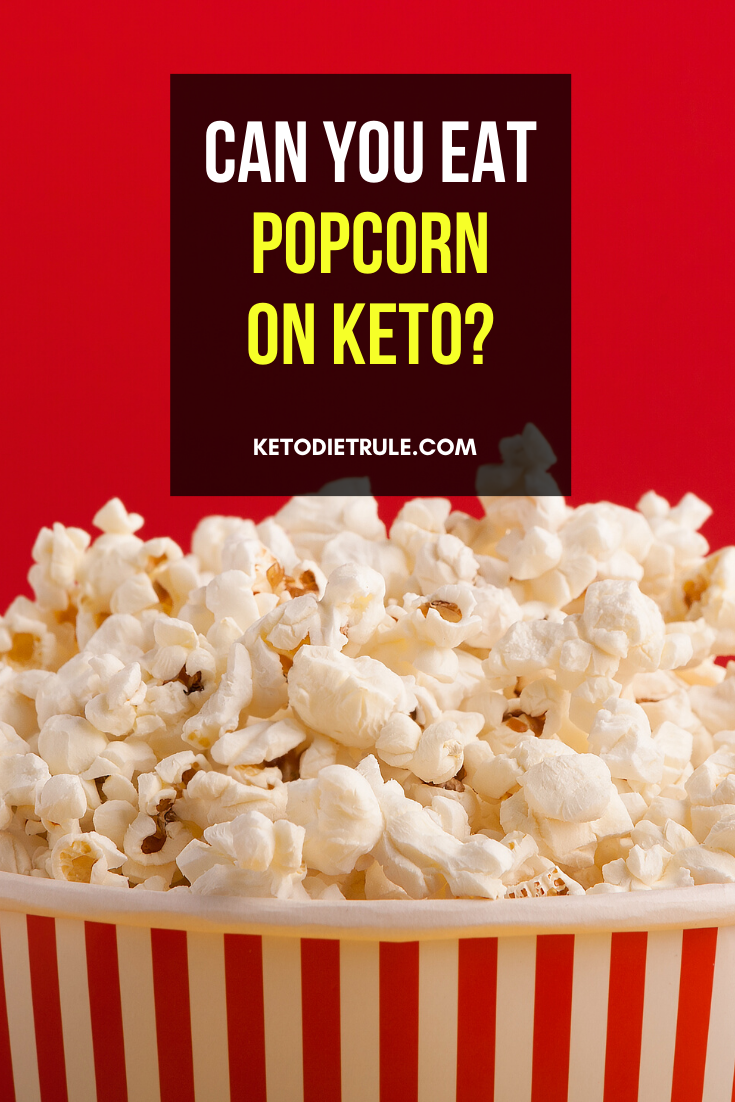 Is Popcorn Keto Friendly Can You Eat Popcorn On Keto Keto Diet Rule Keto Diet Food List Eat Snacks