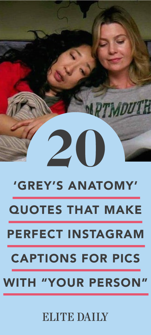 20 Grey S Anatomy Quotes That Are Perfect Instagram Captions For