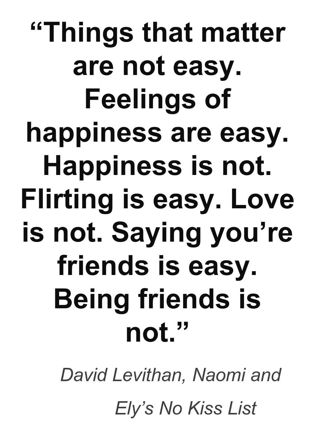 List Of Quotes Things That Matter Are Not Easy  David Levithan Naomi And Ely's No