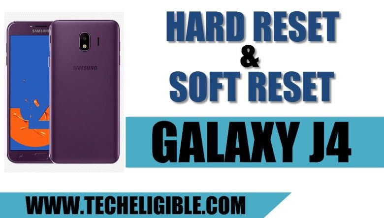 Soft Reset and Hard Reset Galaxy J4 (SM-J400) 2018 Device to