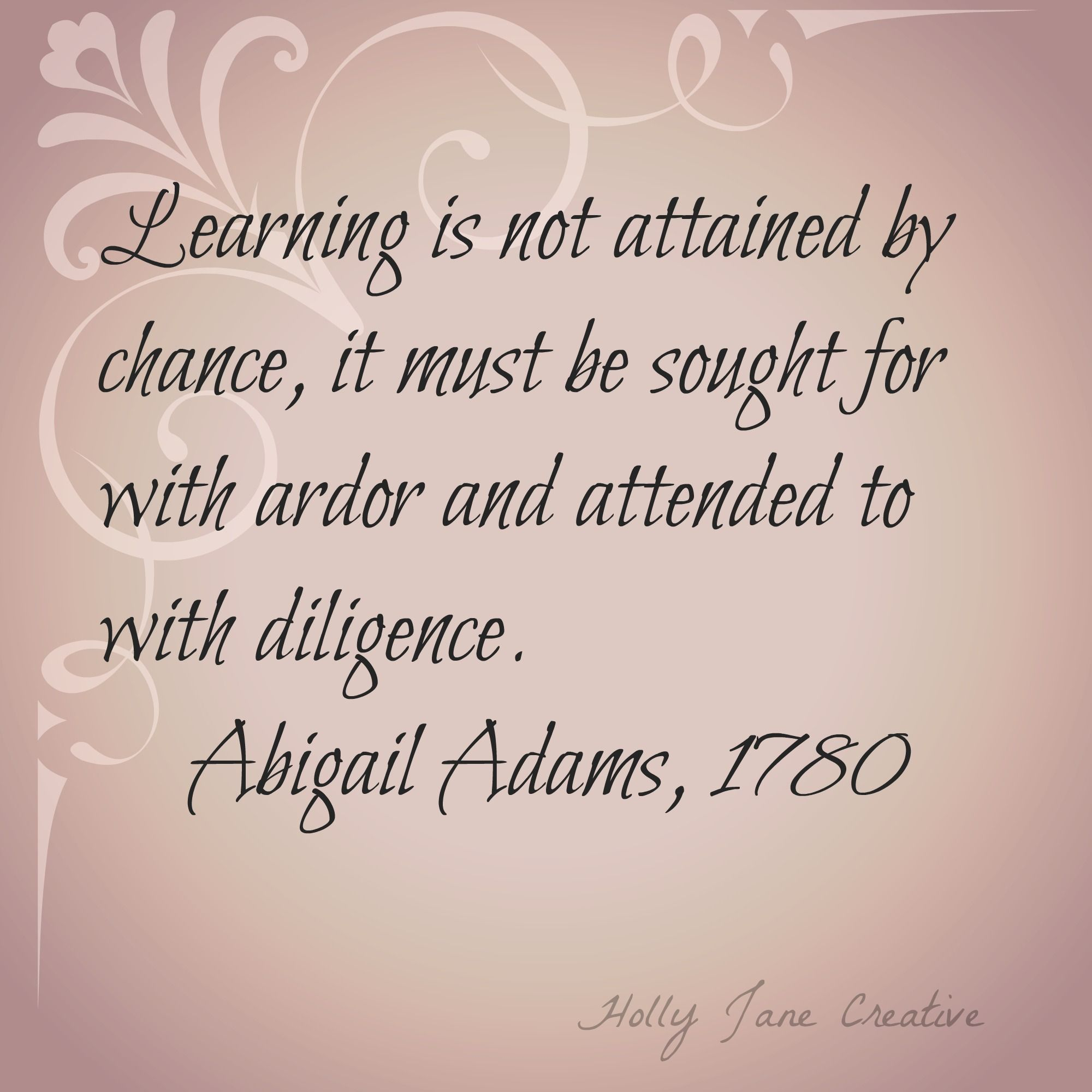 Abigail Adams Quotes Abigail Adams Quote  Learning To Remember  Pinterest