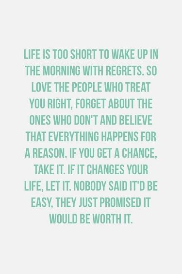 Life Is Too Short To Wake Up In The Morning With Regrets Quotes