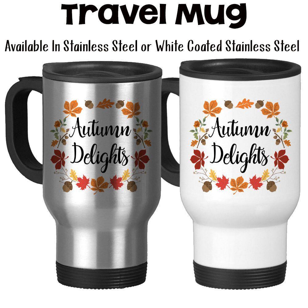 Travel Mug Autumn Delights Fall Colors Autumn Leaves Autumn Gift
