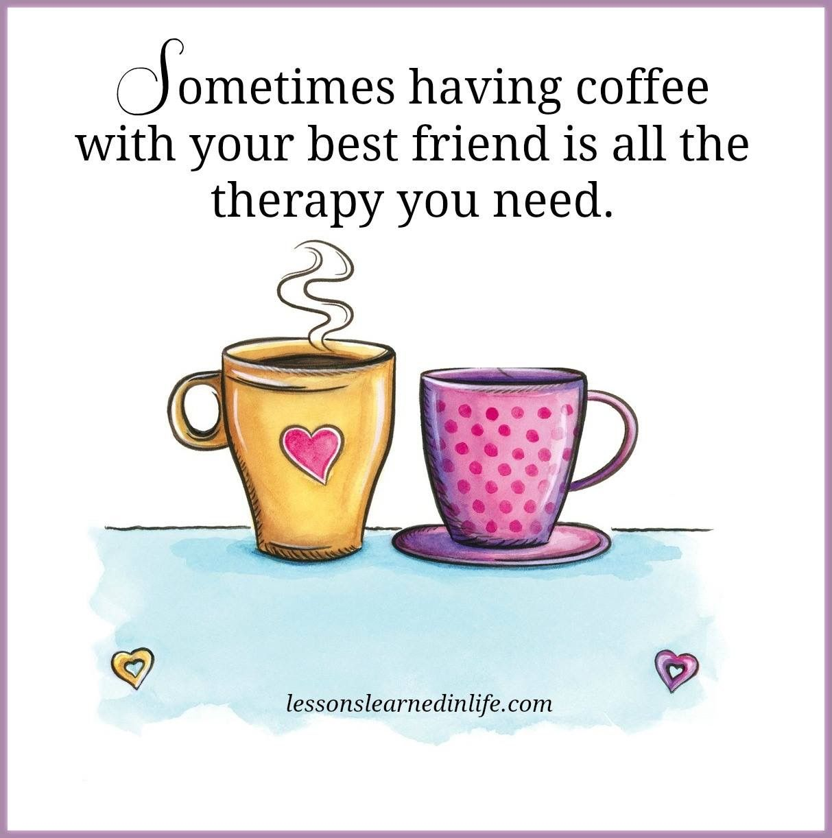 Quotes About Tea And Friendship Amazing Coffee With A Good Friend  Wellness  Pinterest  Girl Friendship