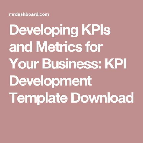 Developing kpis and metrics for your business kpi development developing kpis and metrics for your business kpi development template download friedricerecipe Gallery