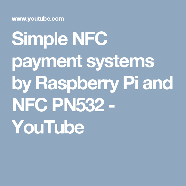 Simple NFC payment systems by Raspberry Pi and NFC PN532