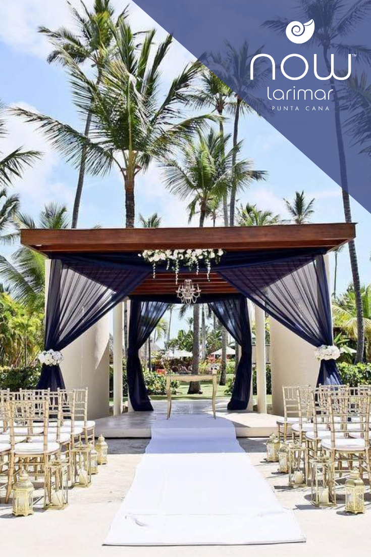 Explore Our Ceremony Setups For Your Destination Wedding At Now Larimar Now Larimar Now Larimar Punta Cana Dominican Republic Resorts