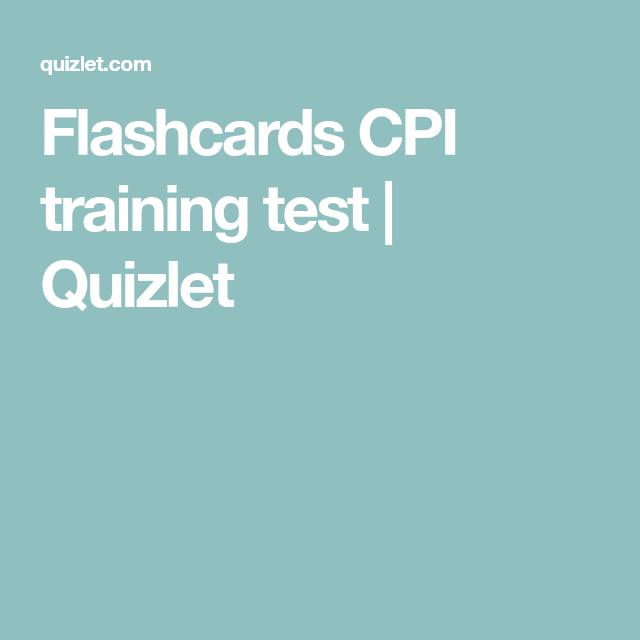 Flashcards CPI training test   Quizlet   cpi   Cpi training
