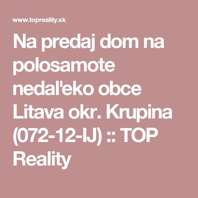 Na predaj dom na polosamote nedaľeko obce Litava okr. Krupina (072-12-IJ) :: TOP Reality