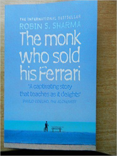 4 1 2016 The Monk Who Sold His Ferrari By Robin Sharma If You Buy