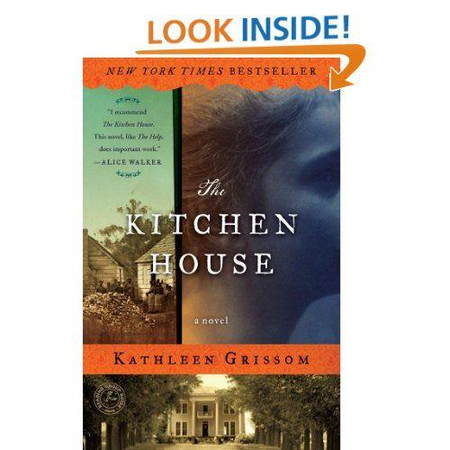 The Kitchen House: Kathleen Grissom: I Really Enjoyed This